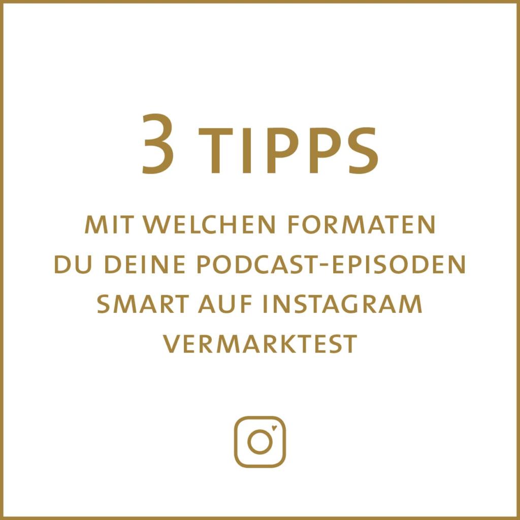 3 Tipps mit welchen Formaten du deine Podcast-Episoden smart auf Instagram vermarkten kannst